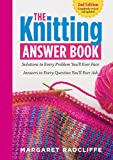 The Knitting Answer Book, 2nd Edition: Solutions to Every Problem You'll Ever Face; Answers to Every Question You'll Ever Ask (English Edition)