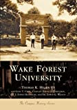 img - for Wake Forest University (NC) (College History Series) by Hearn III, Thomas K., Capps, Gene T., Christman, Chaplain Edgar D., Hendricks, Dr. J. Edwin, Wilson, Dr. Edwin G. (March 16, 2004) Paperback book / textbook / text book