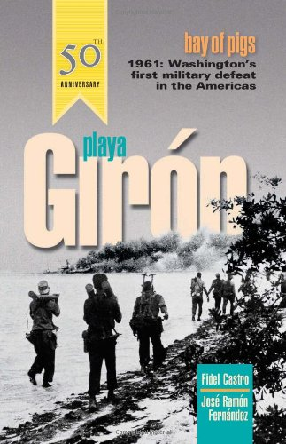 Playa Gir oacute n Bay of Pigs Washington s First Military Defeat in the Americas087348956X : image