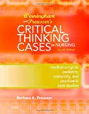 Winningham & Preusser's Critical Thinking Cases in Nursing: Medical-Surgical, Pediatric, Maternity, and Psychiatric Case Studies, 4e