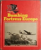 img - for Bombing Fortress Europe (World War II 50th Anniversary Series) book / textbook / text book