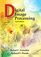 Digital Image Processing, 3rd Edition Front Cover