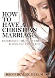 Christian Marriage: Experience the Joy of Christian Living and Family Life