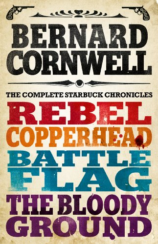 Bernard Cornwell - The Starbuck Chronicles: The Complete 4-Book Collection