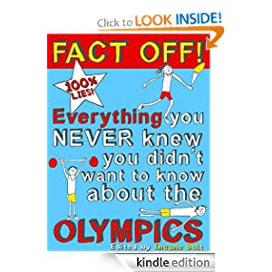  Fact Off! Everything you never knew you didn't want to know about the Olympics by Insane Bolt