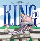 King Pig by Nick Bland (Jun 1 2013)