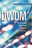 DWDM :  networks, devices, and technology /