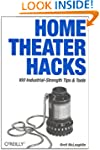 Home Theater Hacks: 100 Industrial-St...