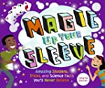 Magic Up Your Sleeve: Amazing Illusio...