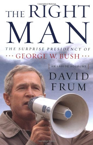 The Right Man: The Surprise Presidency of George W. Bush, An Inside Account