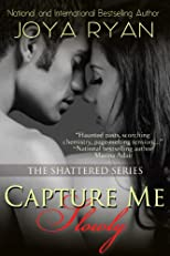 Capture Me Slowly (The Shattered Series)