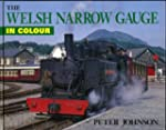 The Welsh Narrow Gauge in Colour