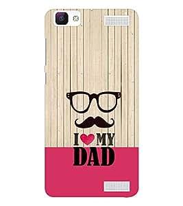 EPICCASE I Love my Dad Mobile Back Case Cover For Vivo V1 Max (Designer Case)