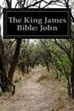 The King James Bible: John