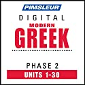 Greek (Modern) Phase 2, Units 1-30: Learn to Speak and Understand Modern Greek with Pimsleur Language Programs  by Pimsleur
