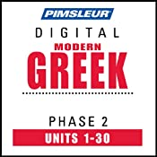 Greek (Modern) Phase 2, Units 1-30: Learn to Speak and Understand Modern Greek with Pimsleur Language Programs | [Pimsleur]