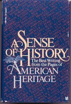 A Sense of History: The Best Writing from American Heritage