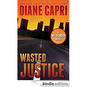 Wasted Justice: Judge Willa Carson Thriller (The Hunt For Justice Series Book 4)