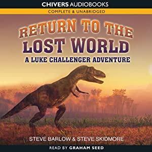 Return to the Lost World: A Luke Challenger Adventure | [Steve Barlow, Steve Skidmore]