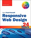 Responsive Web Design in 24 Hours, Sa...