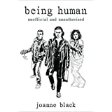 Being Human: Unofficial and Unauthorisedby Joanne Black
