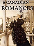 img - for 6 Canadian Romance Novels: Megapack book / textbook / text book