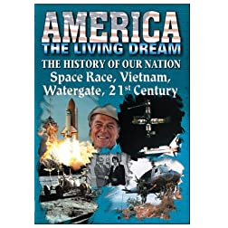 The History Of Our Nation Space Race, Vietnam, Watergate, 21st Century