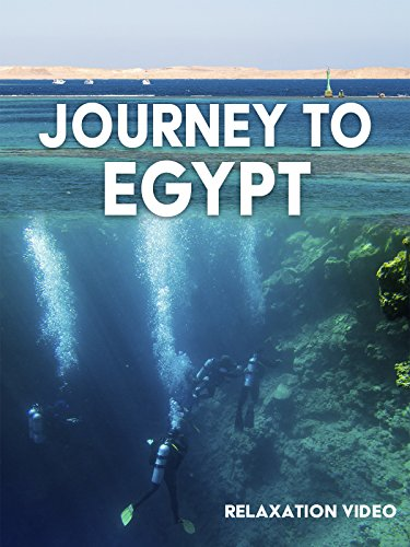 Relaxation Video: Journey to Egypt