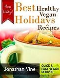 Best Healthy Vegan Holidays Recipes (Quick & Easy Vegan Recipes)