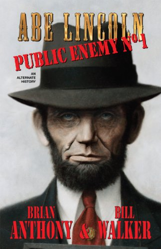 Book: Abe Lincoln - Public Enemy No. 1 by Brian Anthony and Bill Walker