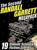 The Second Randall Garrett Megapack: 19 Classic Science Fiction Stories
