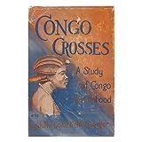 Congo Crosses; a Study of Congo Womanhood, by Julia Lake Kellersberger