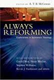 img - for Always Reforming: Explorations in Systematic Theology book / textbook / text book