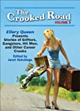 img - for The Crooked Road, Volume 3: Ellery Queen Presents Stories of Grifters, Gangsters, Hit Men, and Other Career Crooks (The Crooked Road: Ellery Queen Presents ... Gangsters, Hit Men, and Other Career Crooks) book / textbook / text book