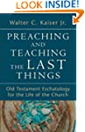 Preaching and Teaching the Last Thing...