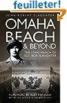 Omaha Beach and Beyond: The Long Marc...