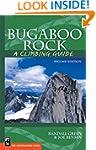Bugaboo Rock: A Climbing Guide