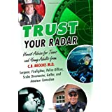Trust Your Radar: Honest Advice For Teens and Young Adults from a Surgeon, Firefighter, Police Officer, Scuba...