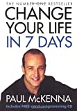 Paul McKenna Change Your Life in 7 Days (Book & CD) by McKenna, Paul Updated Edition (2004)