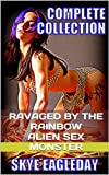 img - for Ravaged By The Rainbow Alien Sex Monster (Complete Collection) book / textbook / text book