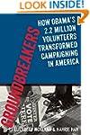 Groundbreakers: How Obama's 2.2 Milli...