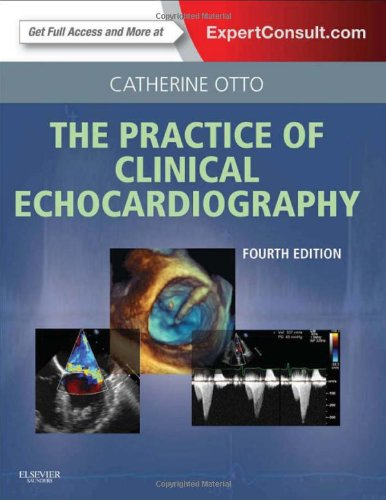 Practice of Clinical Echocardiography: Expert Consult Premium Edition - Enhanced Online Features and Print, 4e