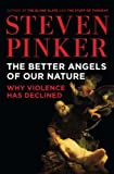 The Better Angels of Our Nature: Why Violence Has Declined [Hardcover] [2011] (Author) Steven Pinker