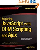 Beginning JavaScript with DOM Scripting and Ajax (Beginning Apress)