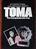 img - for Toma: the compassionate cop, book / textbook / text book