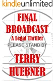 Final Broadcast:  A Legal Thriller (The Final Series Book 2)