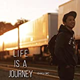 LIFE IS A JOURNEY��GAKU-MC
