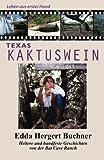 img - for Texas Kaktuswein: Leben aus erster Hand book / textbook / text book