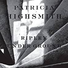 Ripley Underground (       UNABRIDGED) by Patricia Highsmith Narrated by Kevin Kenerly