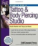 Start & Run a Tattoo & Body Piercing Business (Start and Run A)